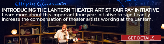 Introducing the Lantern Theater Artist Fair Pay Initiative