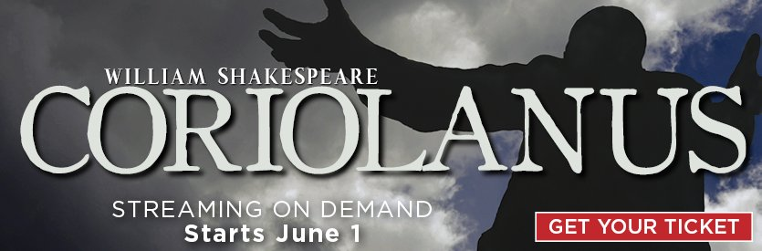 From the Lantern Archives: CORIOLANUS by William Shakespeare | Streaming on demand starting June 1
